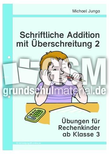 schriftliche Addition mit Überschreitung 3-2 - schriftliche Addition ...